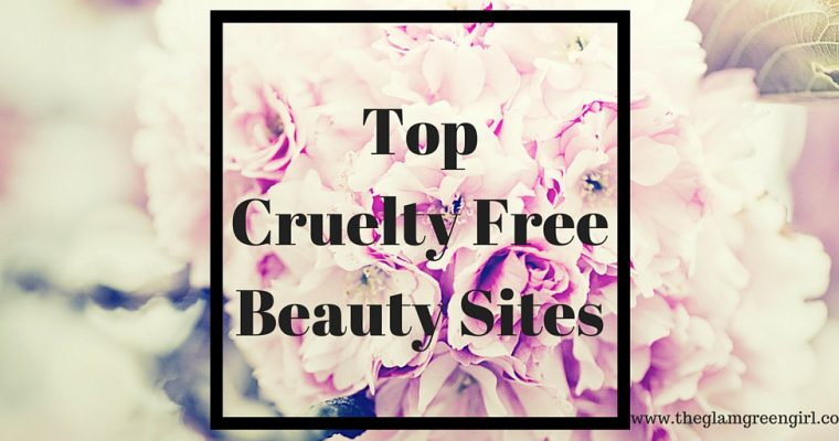 [BEAUTY]: My Top Cruelty Free Beauty Sites