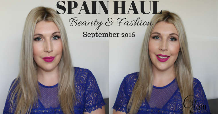 [VIDEO]: Spain Beauty & Fashion Haul