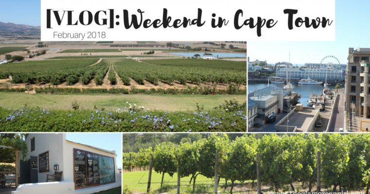 [VIDEO]: A Weekend Away in Cape Town – February 2018