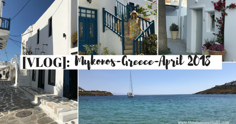 [VIDEO]: 3 Nights in Mykonos – Greece – April 2018