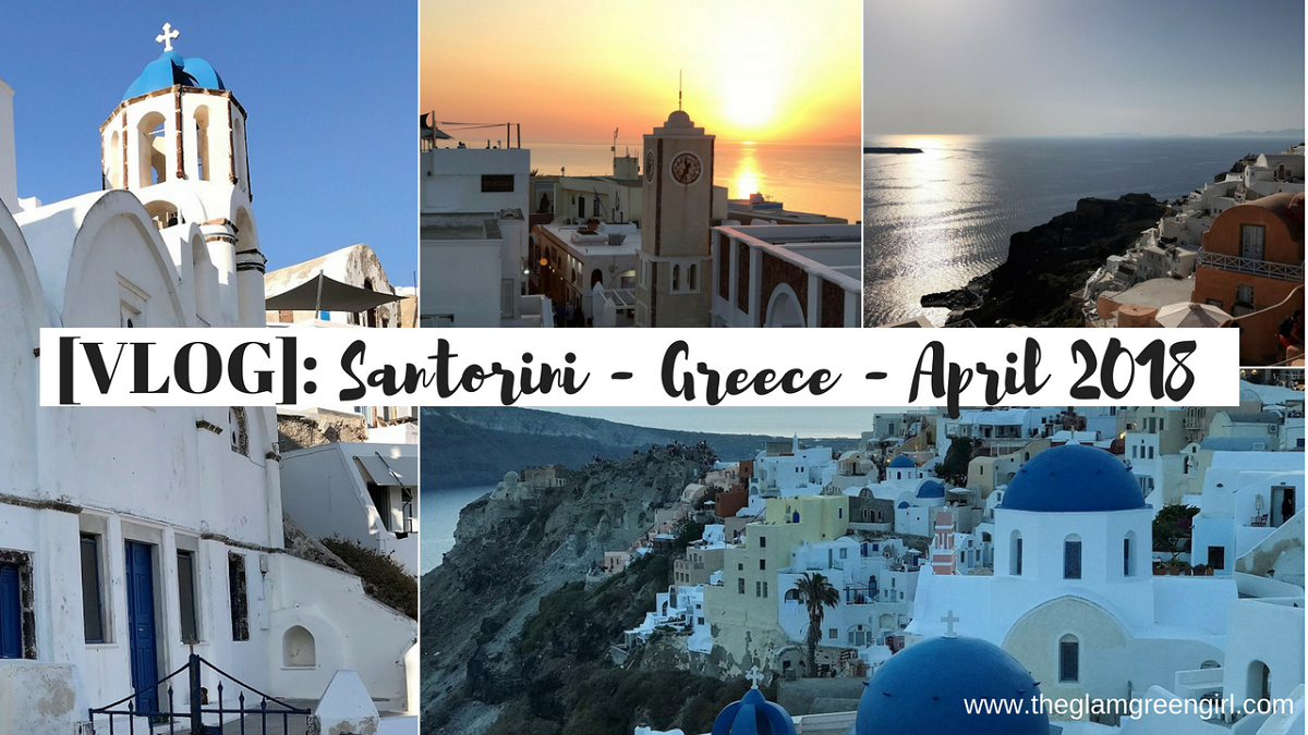 [VIDEO]: 3 Nights In Santorini – Greece – April 2018